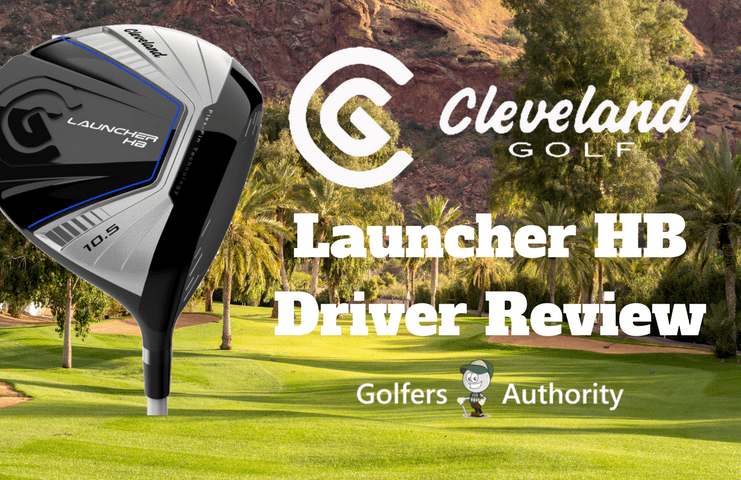 Cleveland Launcher HB Driver Review