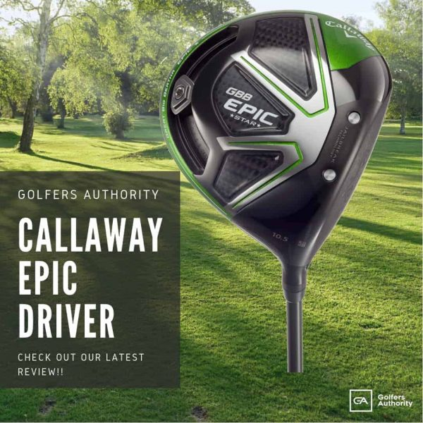 Callaway Epic Driver Review Best Price Where To Golfers Authority