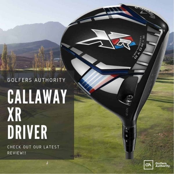 Callaway XR Driver Review - [Best Price + Where to Buy