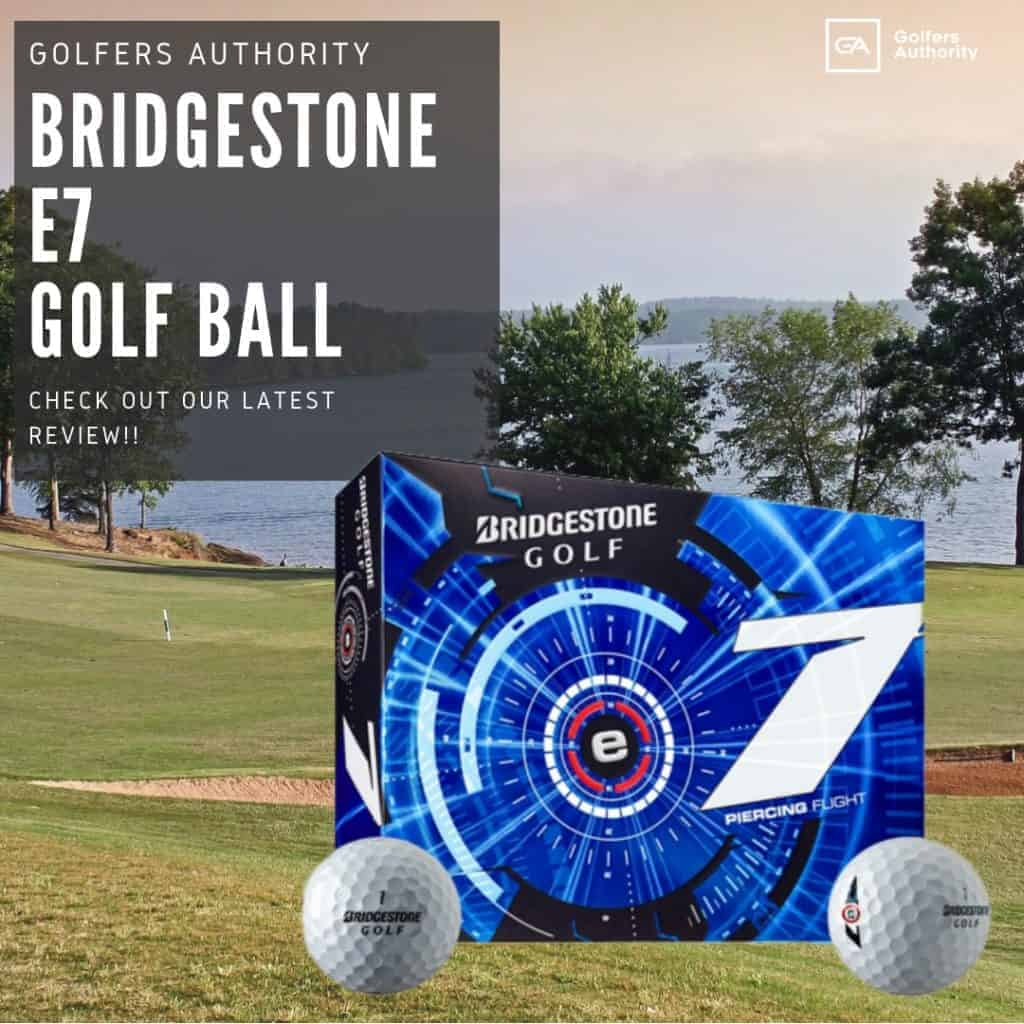 Bridgestone E7 Golf Ball Review