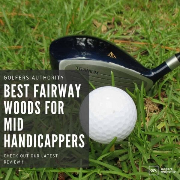 Best-fairway-woods-for-mid-handicappers1