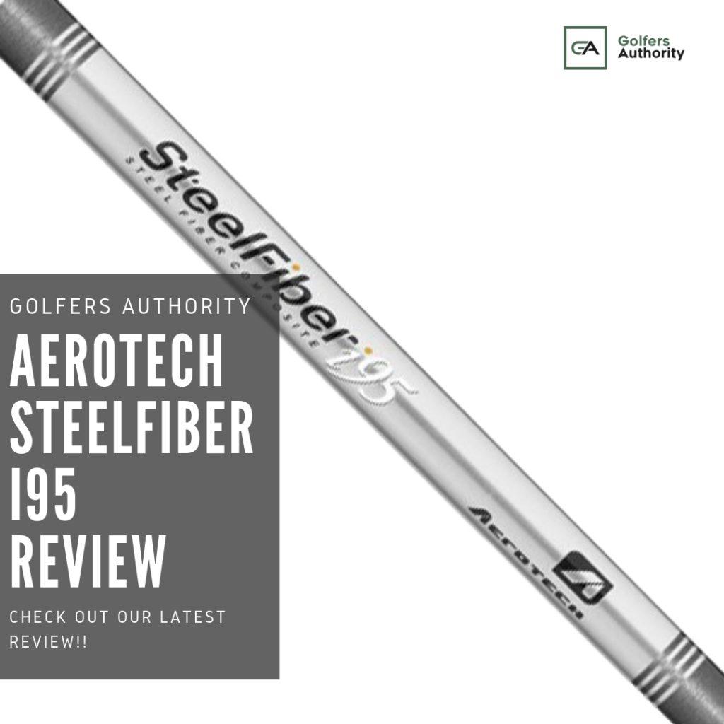 Aerotech Steelfiber I95 Shaft Review1