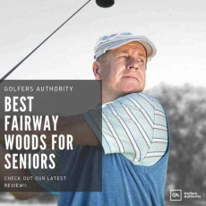 Best Fairway Woods for Seniors