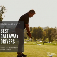 Best Callaway Drivers for 2020