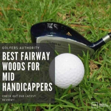 Best Fairway Woods for Mid Handicappers