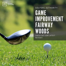 Game Improvement Fairway Woods