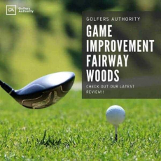 Game Improvement Fairway Woods