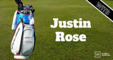 Justin Rose WITB? (What's in the Bag)