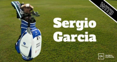 Sergio Garcia WITB? (What's in the Bag)