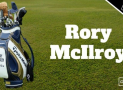 Rory McIlroy WITB? (What's in the Bag)