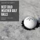 Best Cold Weather Golf Balls