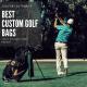 Best Custom Golf Bags