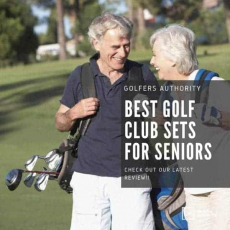 Best Golf Club Sets for Seniors