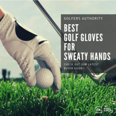 Best Golf Gloves for Sweaty Hands for 2020