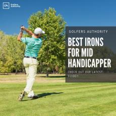 Best Golf Irons For Mid Handicapper