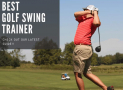 Best Golf Swing Trainer for 2020