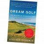 Dream Golf: The Making of Bandon Dunes – By Stephen Goodwin