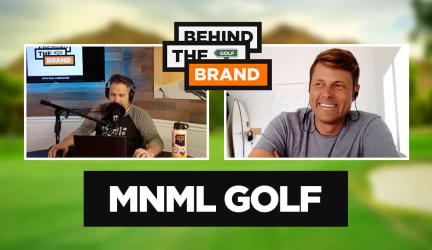 Ep #5 – Behind the Brand Podcast – MNML Golf